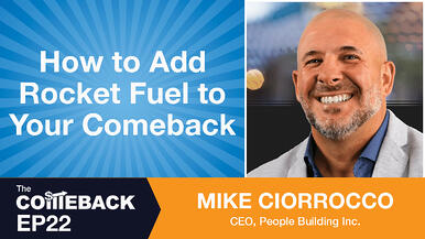 How to Add Rocket Fuel to Your Comeback